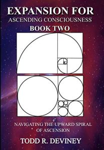 Expansion for Ascending Consciousness - Book Two-: Navigating the Upward Spiral of Ascension